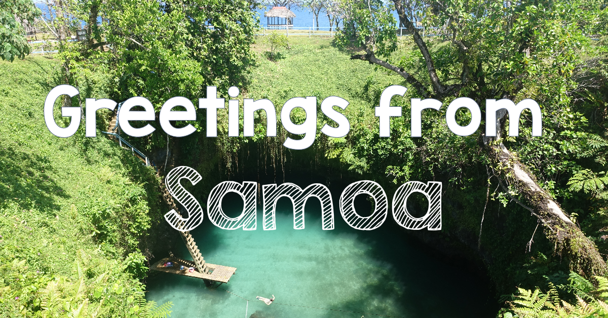 Greetings from samoa again digital postcard delivery how dare she m4hsunfo