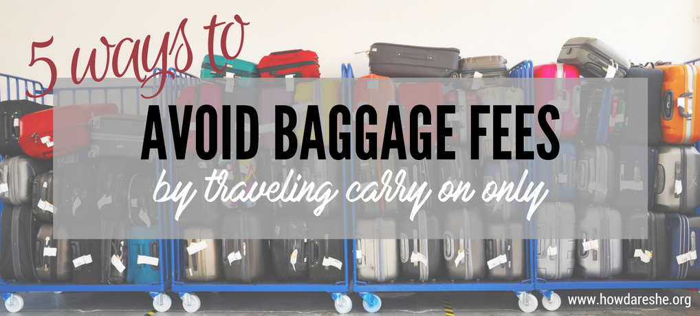 Avoid baggage fees by carry-on only (1)