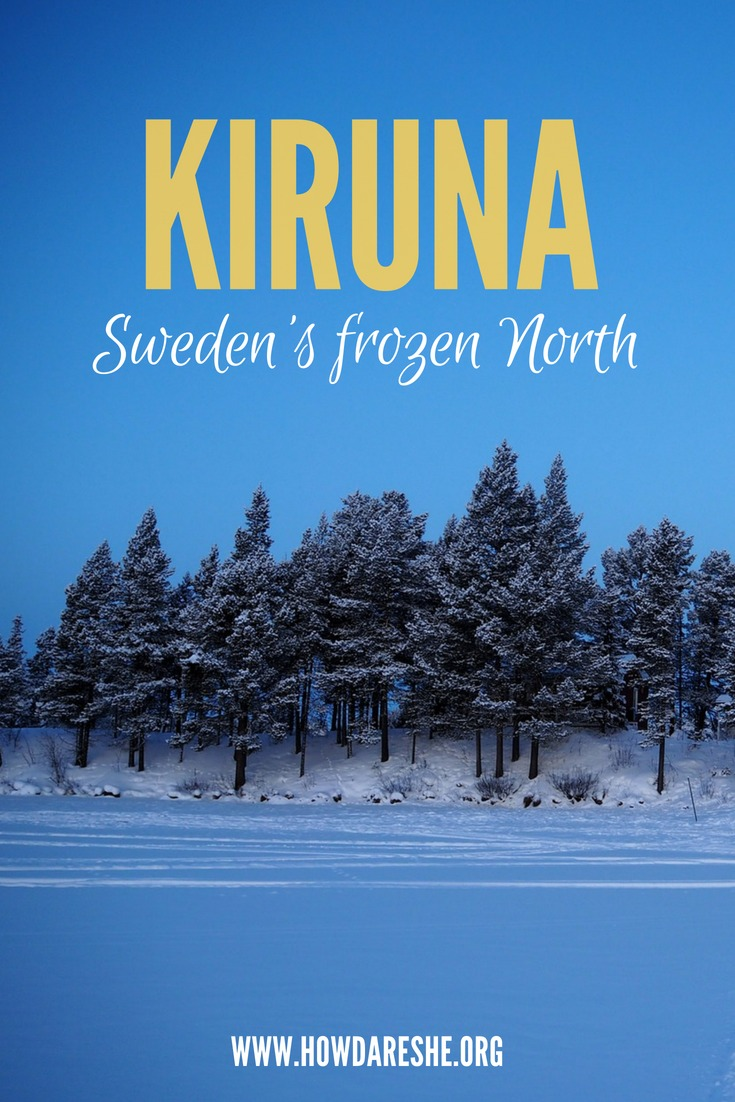 One day (or more) guide to visiting Kiruna Sweden