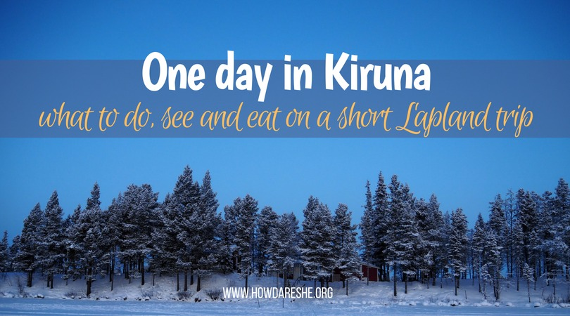 Lapland guide to Kiruna Sweden's northernmost city