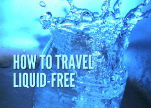 How to travel without liquids