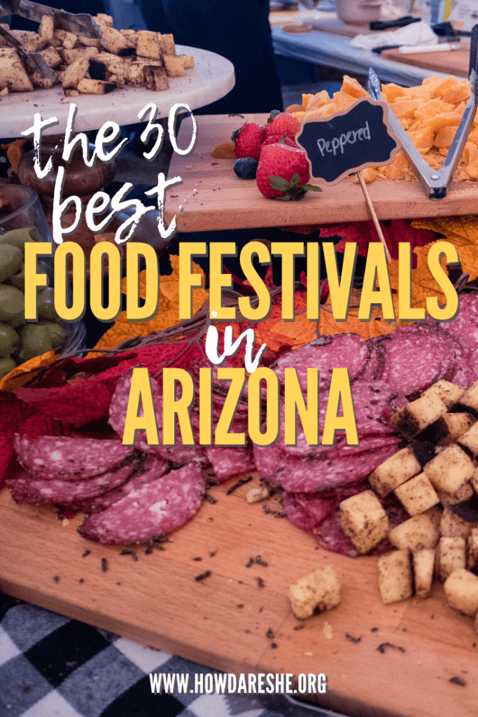 meat and cheese spread with text that says the 30 best food festivals in arizona