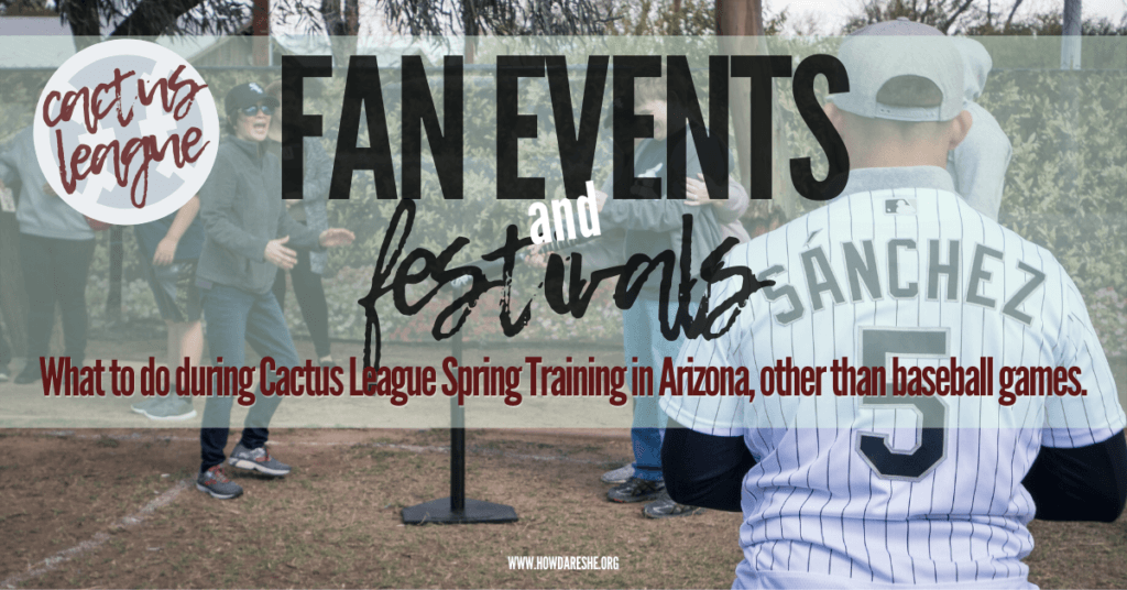 "Text ""Fan events and festivals, what to do during cactus league spring training other than baseball games"" overlaid on an image of a player doing batting practice with fans"